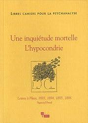 Libres cahiers pour la psychanalyse n° 28 Une inquiétude mortelle l'hypocondrie
