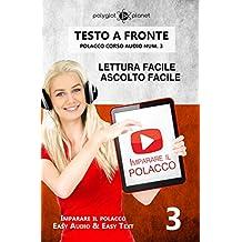 Imparare il polacco - Lettura facile | Ascolto facile | Testo a fronte: Polacco corso audio num. 3 (Imparare il polacco | Easy Audio | Easy Text) (Italian Edition)