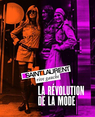 Saint Laurent rive gauche, la révolution de la mode. Fondation Pierre Bergé, Yves Saint Laurent par Pierre Berge
