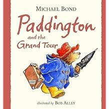 Paddington and the Grand Tour by Michael Bond (2003-07-07)
