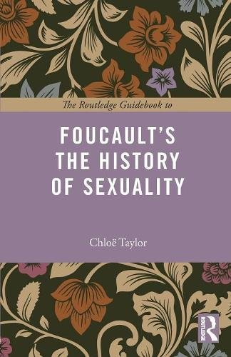 The Routledge Guidebook to Foucault's The History of Sexuality (Routledge Guides to the Great Books)