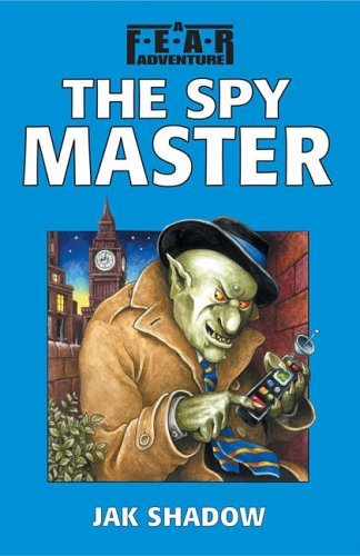 The Spy Master (F.E.A.R. Adventures S.) by Jak Shadow (2005-07-07)