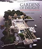 Gardens of Delight: Indian Gardens Through the Ages: 0