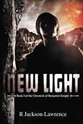New Light: Book 3 of The Chronicle of Benjamin Knight: Volume 3