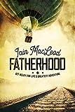 Fatherhood: Get Ready For Life's Greatest Adventure (English Edition)