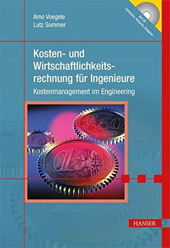 Kosten- und Wirtschaftlichkeitsrechnung für Ingenieure: Kostenmanagement im Engineering