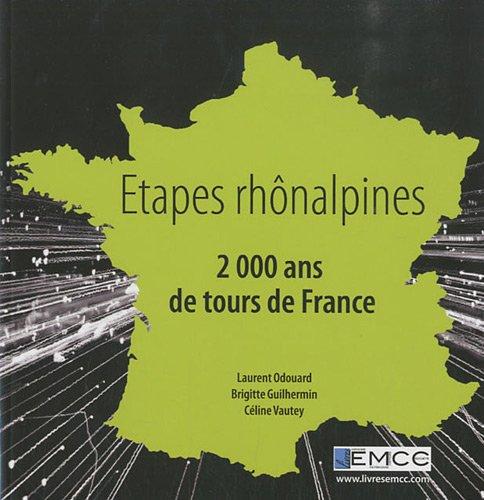 Etapes rhônalpines : 2000 ans de tours de France