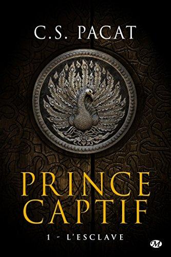 L'Esclave: Prince Captif, T1 par C.S Pacat