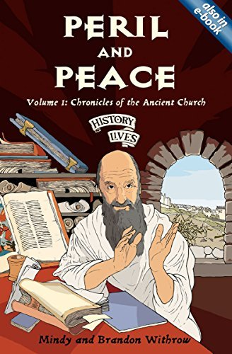 Peril and Peace: Chronicles of the Ancient Church (History Lives series) by Mindy Withrow (2006-01-20)