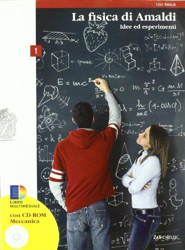 La fisica di Amaldi. Idee ed esperimenti. Con espansione online. Per il Liceo scientifico. Con CD-ROM: 1