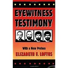 Eyewitness Testimony: With a New Preface by Elizabeth F. Loftus (1996-03-15)