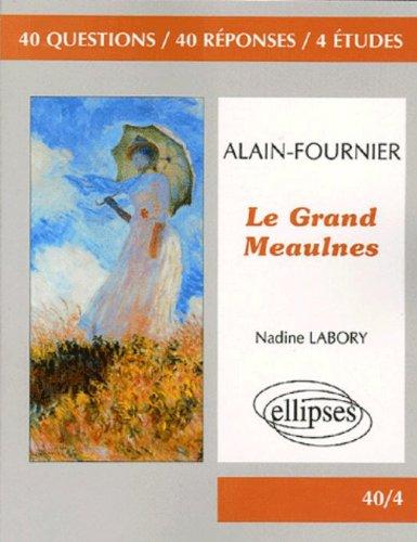 Le Grand Meaulnes : Alain-Fournier par Nadine Labory