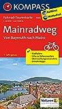 Mainradweg, Von Bayreuth nach Mainz 1 : 50 000 (KOMPASS-Fahrrad-Tourenkarten, Band 7003)