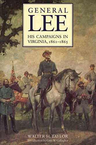 general-lee-his-campaigns-in-virginia-1861-1865-by-walter-herron-taylor-published-november-1994