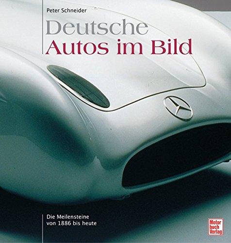 Deutsche Autos im Bild: Die Meilensteine von 1886 bis heute