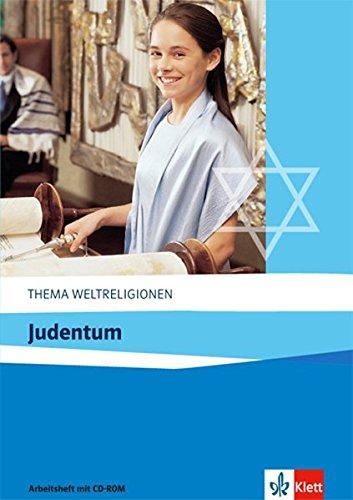 Judentum: Arbeitsheft mit CD-ROM ab Klasse 10 (Thema Weltreligionen)