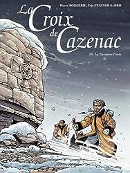 LA CROIX DE CAZENAC T10 - LA DERNIERE CROIX