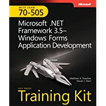 MCTS Self-Paced Training Kit (Exam 70-505): Microsoft .NET Framework 3.5 - Windows Forms Application: Written by Matthew A. Stoecker, 2009 Edition, (1st Edition) Publisher: Microsoft Press [Paperback]
