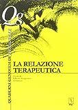 Scarica Libro La relazione terapeutica (PDF,EPUB,MOBI) Online Italiano Gratis