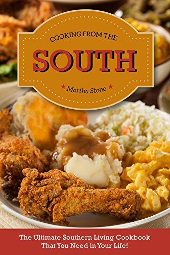 Cooking from The South: The Ultimate Southern Living Cookbook That You Need in Your Life! (English Edition) - Living Southern Food Comfort