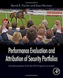 Performance Evaluation and Attribution of Security Portfolios (Handbooks in Economics) by Fischer, Bernd R., Wermers, Russ (2012) Hardcover