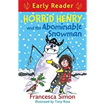 Horrid Henry and the Abominable Snowman: Book 33 (Horrid Henry Early Reader) by Francesca Simon (2015-11-05)