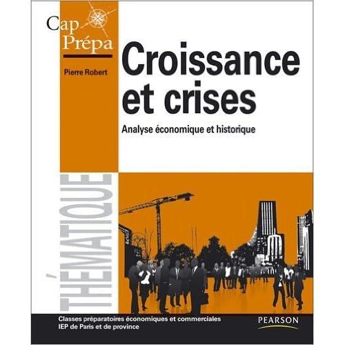 Croissance et crises : Analyse économique et historique de Pierre Robert ( 18 mars 2010 )