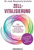 Zell-Vitalisierung: Von der Erschöpfung in die Kraft - in sechs Schritten wie neugeboren - Mitochondrientherapie zur Selbstanwendung