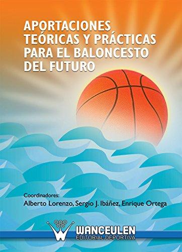 Aportaciones teóricas y prácticas para el baloncesto del futuro ...