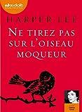 Ne tirez pas sur l'oiseau moqueur   Lee, Harper. Auteur