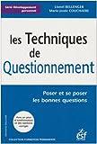 Les Techniques de Questionnement : Poser et se poser les bonnes questions