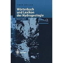 WÖrterbuch und Lexikon der Hydrogeologie: Deutsch Englisch