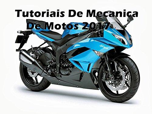 Tutoriais De Mecanica De Motos 2017 (édição limitada acabando): Varios Tutoriais Uteis...