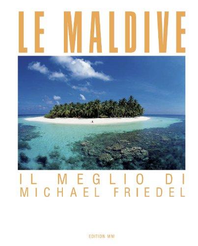 Le maldive- il meglio di michael friedel