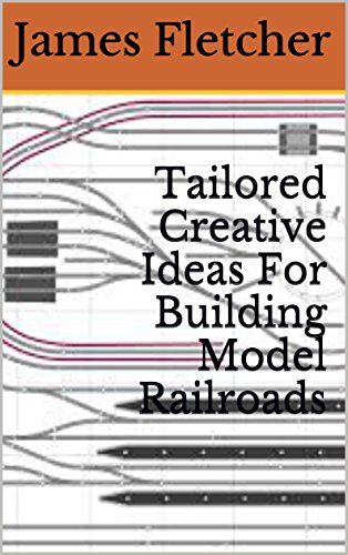 tailored-creative-ideas-for-building-model-railroads-english-edition