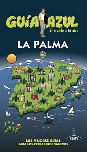 La Palma: Guía Azul La Palma por Jesús García