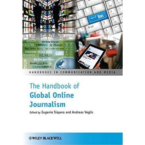 The Handbook of Global Online Journalism (Handbooks in Communication and Media) (2012-08-17)