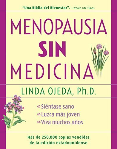 Menopausia sin medicina: Menopause Without Medicine, Spanish-Language Edition by Ojeda, Ph.D. Linda, Ojeda, Linda (2005) Paperback
