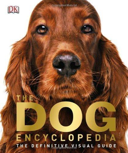 The Dog Encyclopedia by DK Publishing (2013) Hardcover