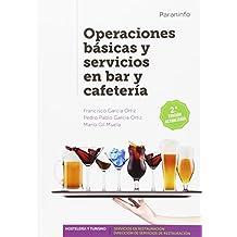 Operaciones básicas y servicios en bar y cafetería 2.ª edición