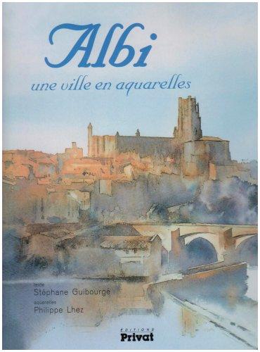 Albi une Ville en Aquarelles