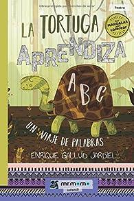 La tortuga aprendiza: Un viaje de palabras par Enrique Gallud