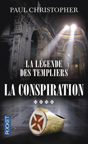 La Légende des Templiers - tome 4 : La conspiration (4)