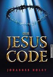 Der Jesus Code: Lieben statt leiden