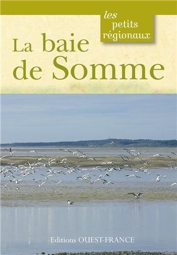 BAIE DE SOMME (Petits rgionaux) de Bruno COLLIOT. Ludivine FASSEU (2013) Broch