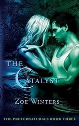 The Catalyst (The Preternaturals Book 3)