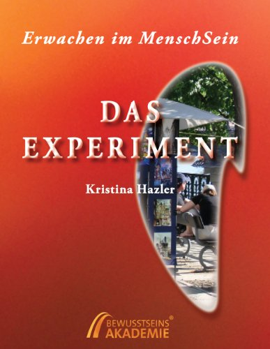 Erwachen im MenschSein: Das Experiment