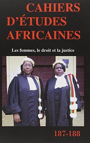 Cahiers d'Etudes Africaines, N 187-188. Vol. Xlvii (3-4). les Femmes, le Droit et la Justice par Collectif