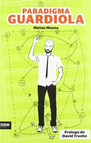 Paradigma Guardiola (Now books) por Matías Manna