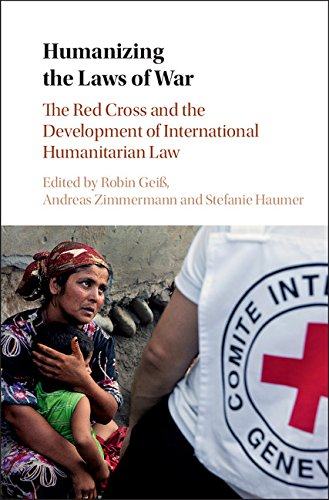 humanizing-the-laws-of-war-the-red-cross-and-the-development-of-international-humanitarian-law